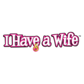I Have A Wife