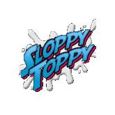 Sloppy Toppy