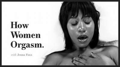 ADULT TIME - How Women Orgasm - Jenna Foxx